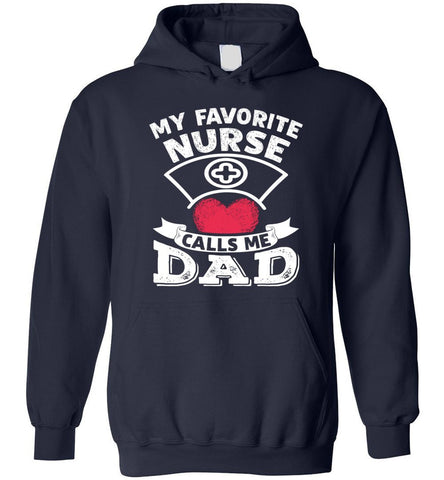 My Favorite Nurse Calls Me Dad Funny Father's Gift Hoodie