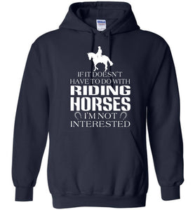If It Doesn't Have To Do With Riding Horses Hoodie - OlalaShirt
