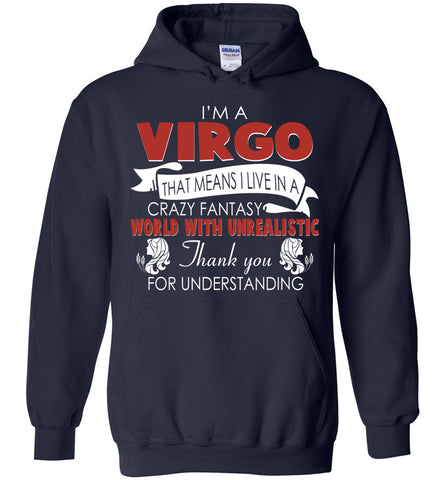 Image of I'm A Virgo That Means I Live In A Crazy Fantasy World Hoodie