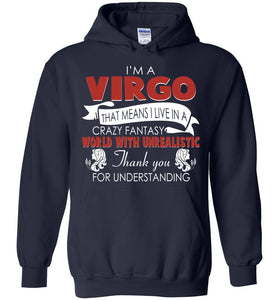 I'm A Virgo That Means I Live In A Crazy Fantasy World Hoodie