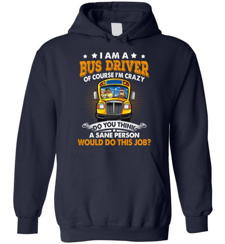 Image of I Am A Bus Driver Of Course I'm Crazy Gift Hoodie