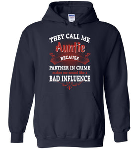 They Call Me Aunt Because Partner In Crime Makes Me Hoodie