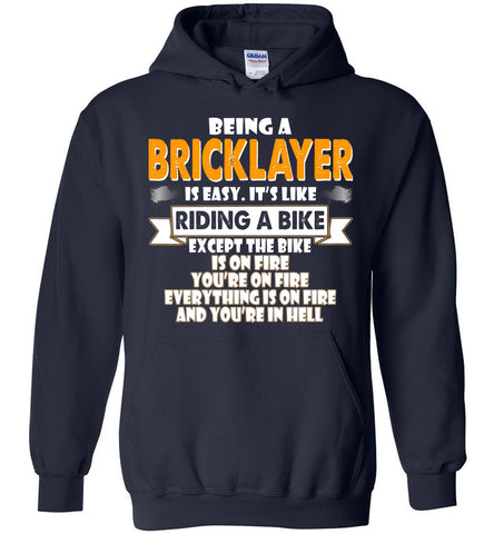 Image of Being A Bricklayer Is Easy Hoodie - OlalaShirt
