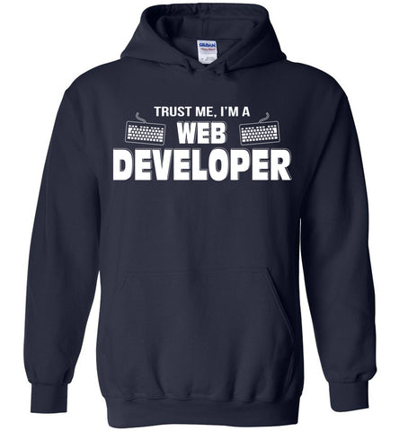 Image of Trust Me I'm A Web Developer Hoodie