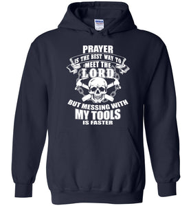 Messing With My Tools Will Meet The Lord Carpenter Hoodie - OlalaShirt