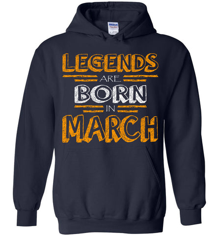 Image of Legends Are Born In March Hoodie
