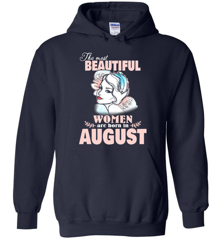 Image of The Most Beautiful Women Are Born In August Hoodie