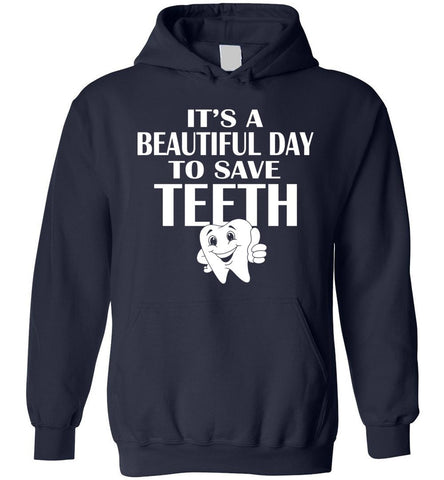 Funny Dentist Doctor Gift Beautiful Day To Save Teeth Hoodie