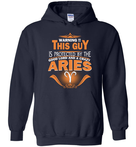 Image of Warning Protected By The Good Lord And A Crazy Aries Hoodie