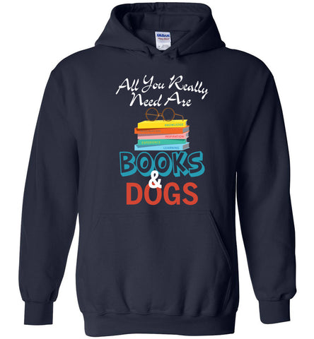 Image of All You Really Need Are Books Dogs Hoodie - OlalaShirt