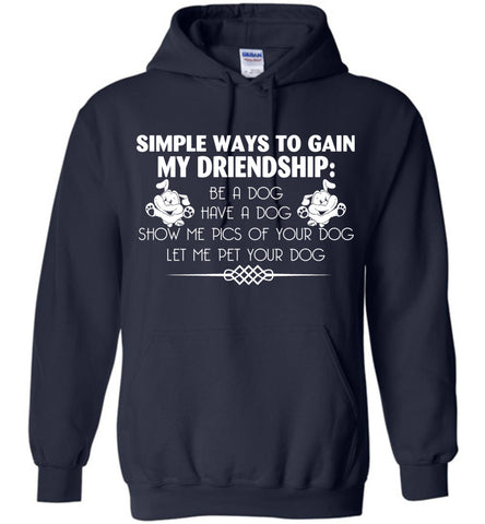 Image of Gain My Friendship Be A Dog Have A Dog Hoodie