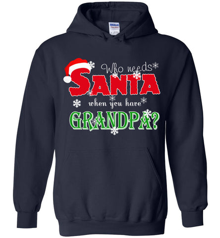 Image of Who Needs Santa When You Have Grandpa Hoodie