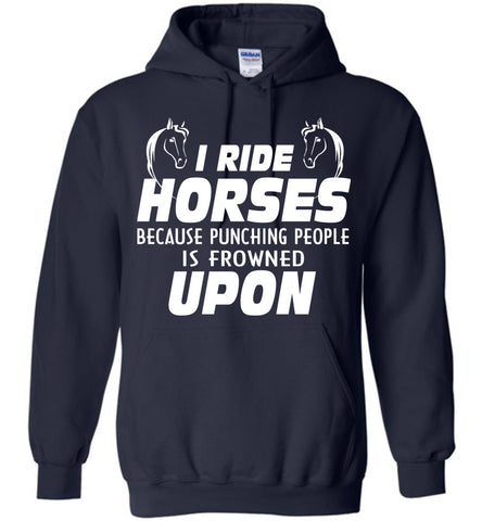 Image of I Ride Horses Because Punching People Is Frowned Upon Shirt