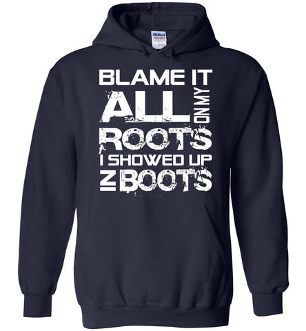 Image of Blame It All On My Roots I Showed Up In Boots Hoodie - OlalaShirt