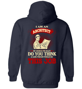 I Am An Architect Of Course I'm Crazy Hoodie