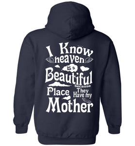 Heaven Beautiful PlaceHave My Mother Hoodie
