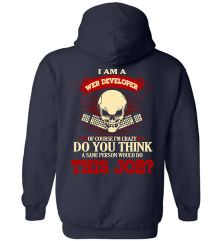Image of I Am A Web Developer Of Course I'm Crazy Hoodie
