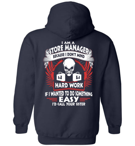 Image of I Am A Store Manager Because I Don't Mind Hoodie - OlalaShirt