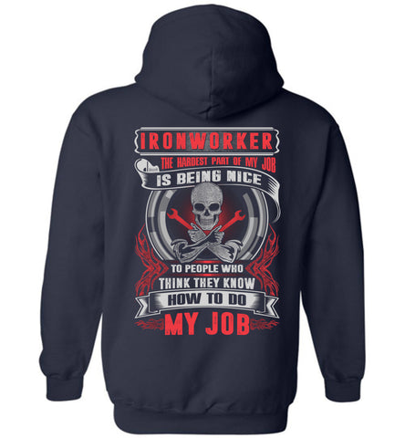 Ironworker The Hardest Part Of My Job Is Being Nice Hoodie