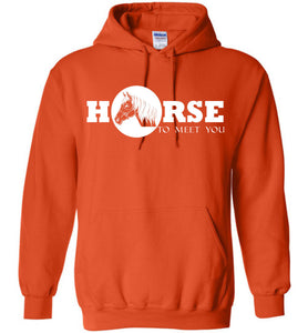 Horse To Meet You Shirt Hoodie - OlalaShirt