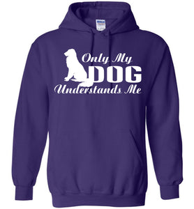 Only My Dog Understands Me Hoodie - OlalaShirt