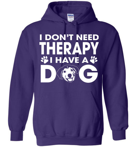 Image of I Don't Need Therapy I Have A Dog Hoodie