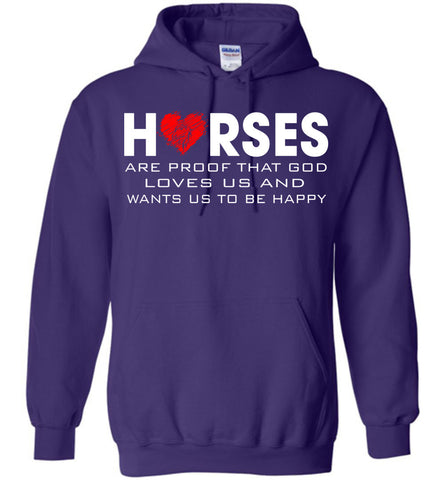 Image of Horses Are Proof That God Loves Us And Wants Us To Be Happy Hoodie - OlalaShirt