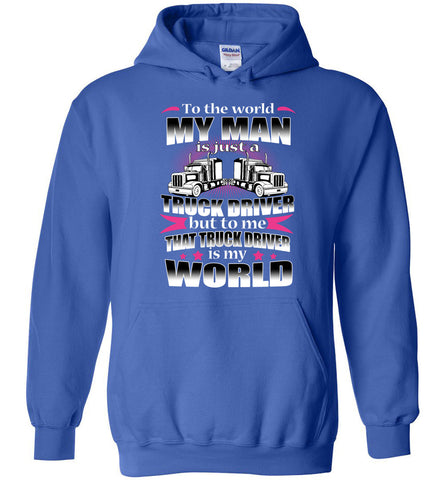 Image of My Truck Driver Is My World Trucker Wife Hoodie - OlalaShirt
