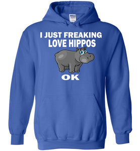 I Just Freaking Love Hippos Funny Hippo Lovers Hoodie