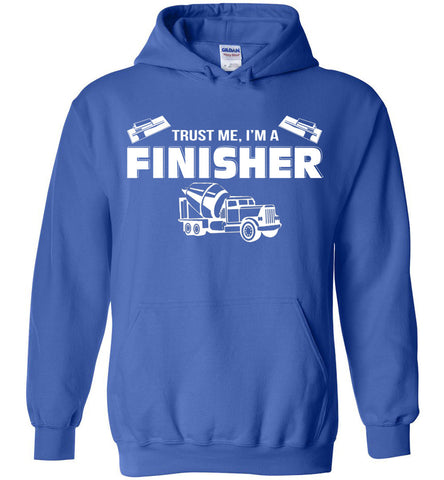 Image of Trust Me I'm A Finisher Hoodie