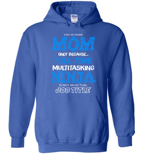 Stay At Home Mom Multitasking Ninja Is Not A Job Title Hoodie - OlalaShirt