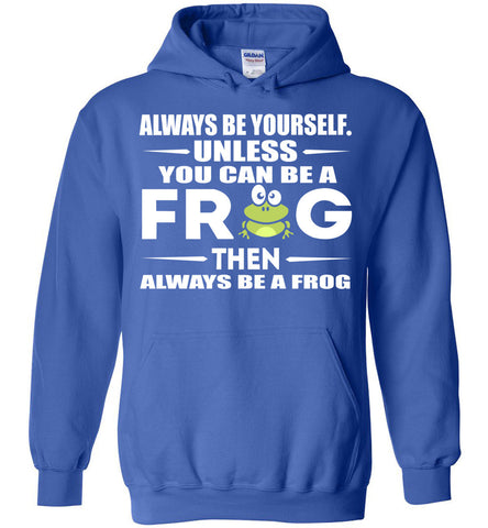 Image of Be A Frog Hoodie - OlalaShirt