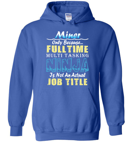 Image of Miner Full Time Multi Tasking Ninja Hoodie
