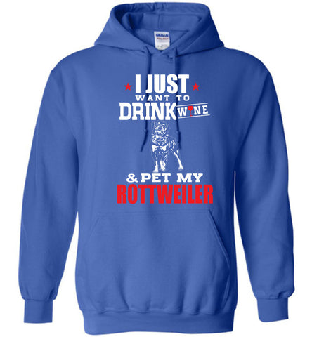 Image of Want To Drink Wine And Pet My Rottweiler Hoodie - OlalaShirt
