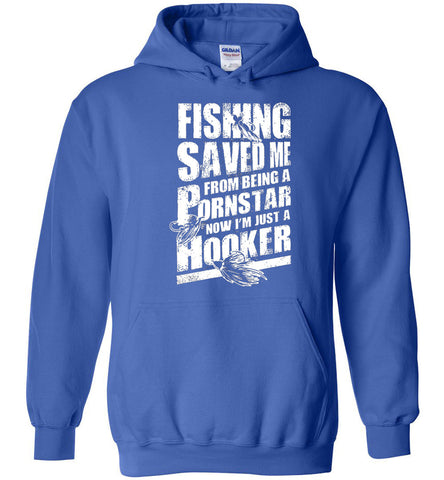 Image of Fishing Saved Me From Being A Pornstar Hoodie