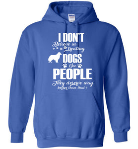 I Don't Believe In Treating Dogs Hoodie