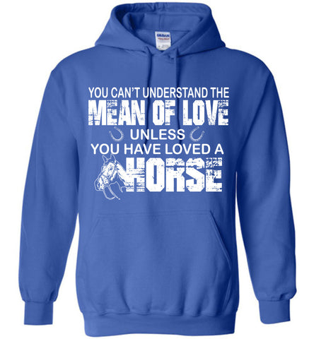 Image of You Have Loved A Horse Shirt Hoodie - OlalaShirt