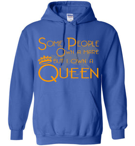 Some People Own A Mare But I Own A Queen Horse Hoodie - OlalaShirt