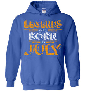 Legends Are Born In July Hoodie