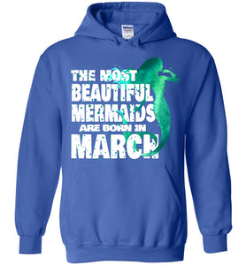 The Most Beautiful Mermaids Are Born In March Hoodie