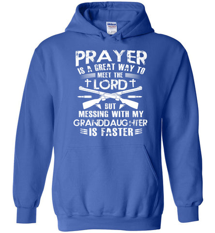 Image of Messing With My Granddaughter Is The Way To Meed The Lord Hoodie - OlalaShirt