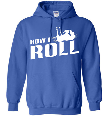 Image of How I Roll Horse Hoodie - OlalaShirt