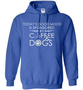 Good Mood Sponsored By Coffee And Dogs Hoodie
