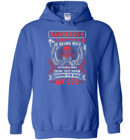 Image of Bartender The Hardest Part Of My Job Is Being Nice Hoodie