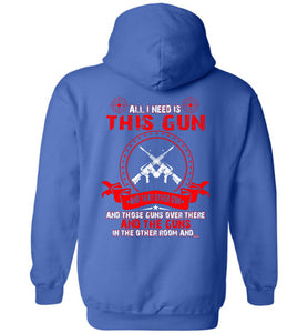 All I Need Is This Gun And That Other Hoodie - OlalaShirt