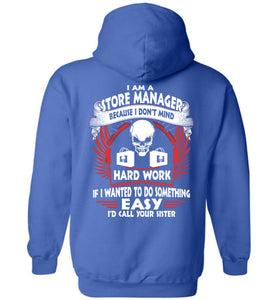 I Am A Store Manager Because I Don't Mind Hoodie - OlalaShirt