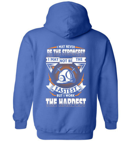 Miner Never Strongest Work The Hardest Hoodie