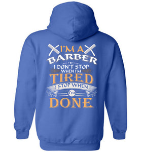 I'm A Barber Stop When I'm Done Hoodie