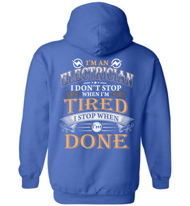 I'm An Electrician Stop When I'm Done Hoodie