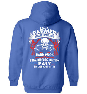 I Am A Farmer Because I Don't Mind Hoodie